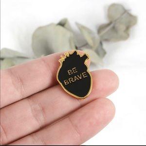 Be brave heart organ pin